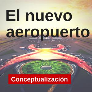 El nuevo aeropuerto de la ciudad de mexico