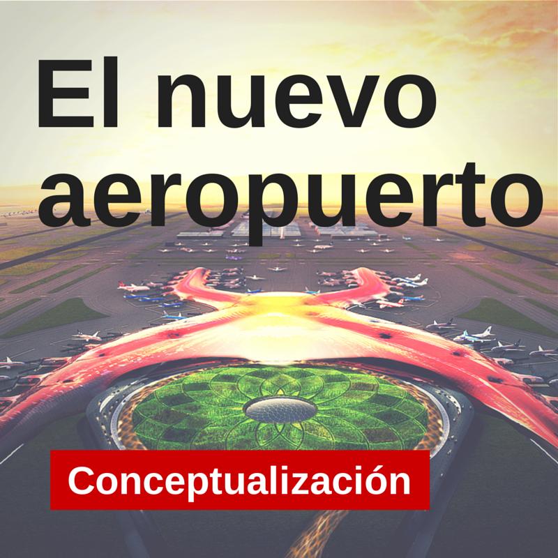 El nuevo aeropuerto de la Ciudad de México